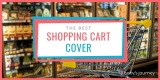 Best Shopping Cart Cover to Protect Baby from Germs