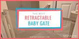 Best Retractable Baby Gate to Keep Your Baby Safe